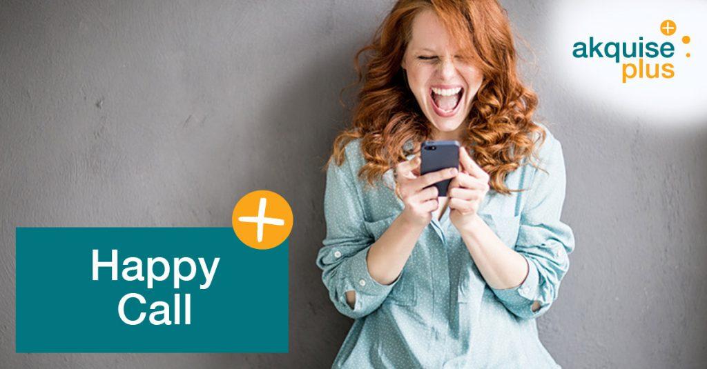 Der Happy Call stärkt die Kundenbindung!
